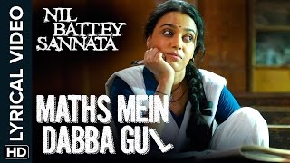 Lyrical: Maths Mein Dabba Gul | Full Song with Lyrics | Nil Battey Sannata