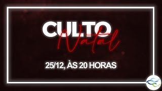 Culto Dominical (Vespertino) - 25/12/2020
