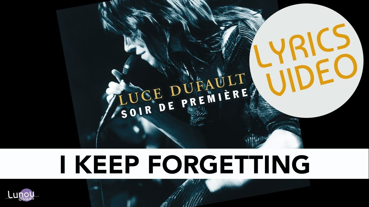Luce Dufault - I Keep Forgetting (Lyrics video)
