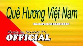 KARAOKE Quê Hương Việt Nam l Tone Nữ
