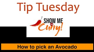 How to pick a Good Avocado - Tip Tuesday | Show Me The Curry