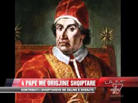 4 papë me origjinë shqiptare - News, Lajme - Vizion Plus