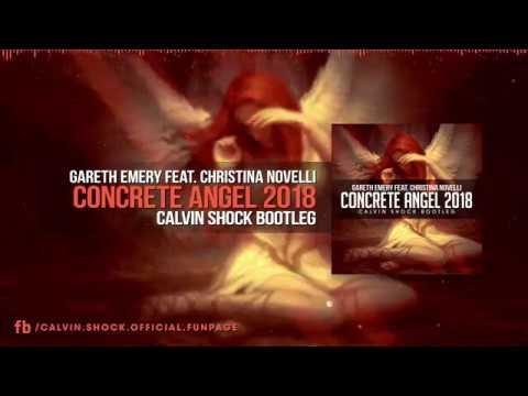 Gareth Emery Feat. Christina Novelli - Concrete Angel 2018 (Calvin Shock Bootleg) [OUT NOW!]