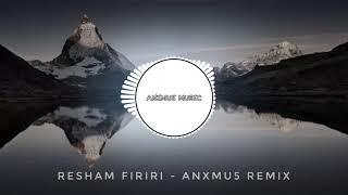 Anxmus  - Resham Firiri remix (New year 2019 Special)