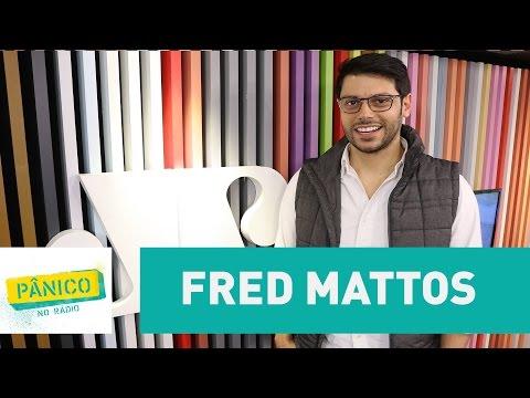 Fred Mattos - Pânico - 12/05/17