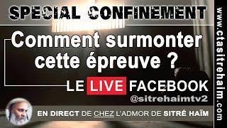 COMMENT SURMONTER CETTE ÉPREUVE ? - Spécial confinement