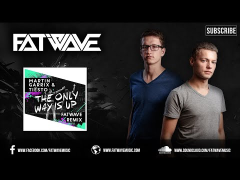 Martin Garrix & Tiësto - The Only Way Is Up (Fatwave Remix)