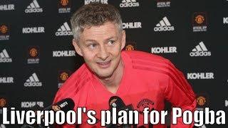 Liverpool's Pogba plan, Martial & Lingard Update | Full Solskjaer Press Conference vs Liverpool