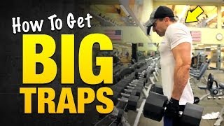 How To Get Big Traps: Crazy Trap Workouts For Explosive Muscle Growth