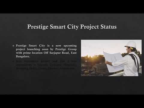 Prestige Smart City Sarjapur Road | Project Status | Launching Soon | Prestige Prelaunch Offers