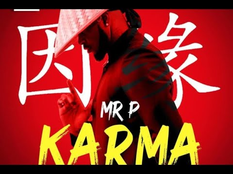 Mr. P - Karma (Official Video lyrics)