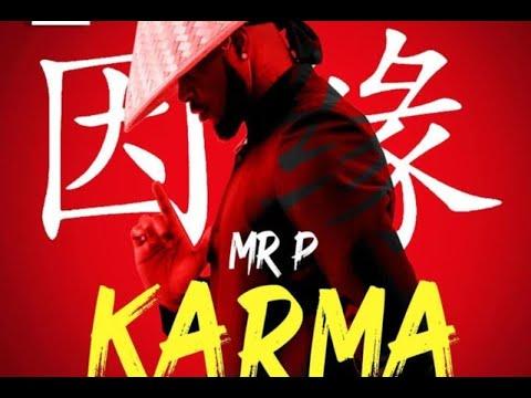 Mr. P - Karma (Official Video lyrics)