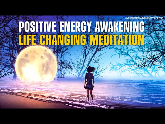 Positive Energy Awakening ! 432Hz Manifest Miracle !Creating Happiness Fulfillment, Change Your Life