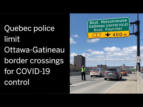 Quebec Police Limit Ottawa-Gatineau Border Crossings For COVID-19 Control