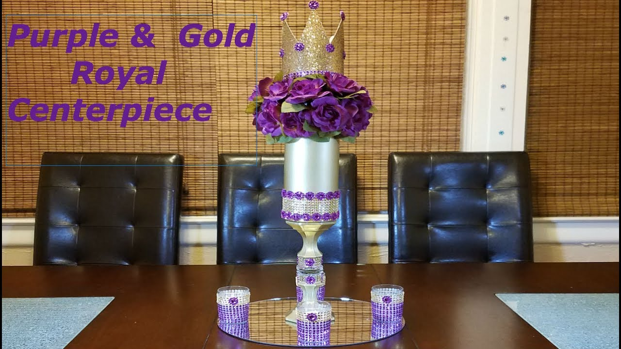Diy Centerpiece Ideas Purple And Gold Royal Centerpiece Youtube