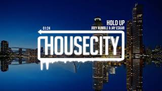 Joey Rumble & Jay Eskar - Hold Up
