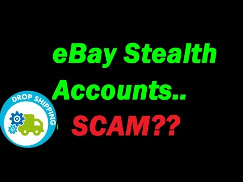 eBay Stealth Accounts for Drop Shipping - Do Not Get SCAMMED