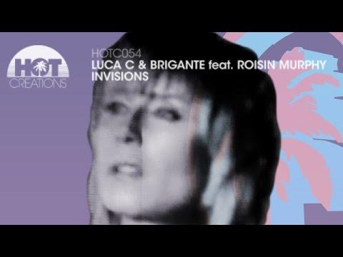 'Invisions' - Luca C & Brigante feat. Roisin Murphy (Full Length)