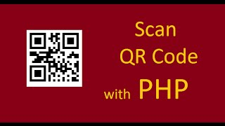 How to scan QR Code using PHP ?