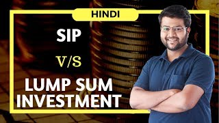 SIP vs Lump sum Investment | Where to Invest ? (Hindi)