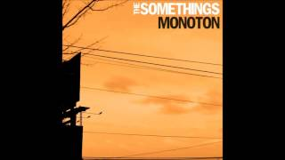 The Somethings - Monoton