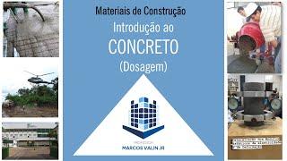 Materiais de Construção - Introdução ao Concreto - Uma DOSAGEM específica para cada obra