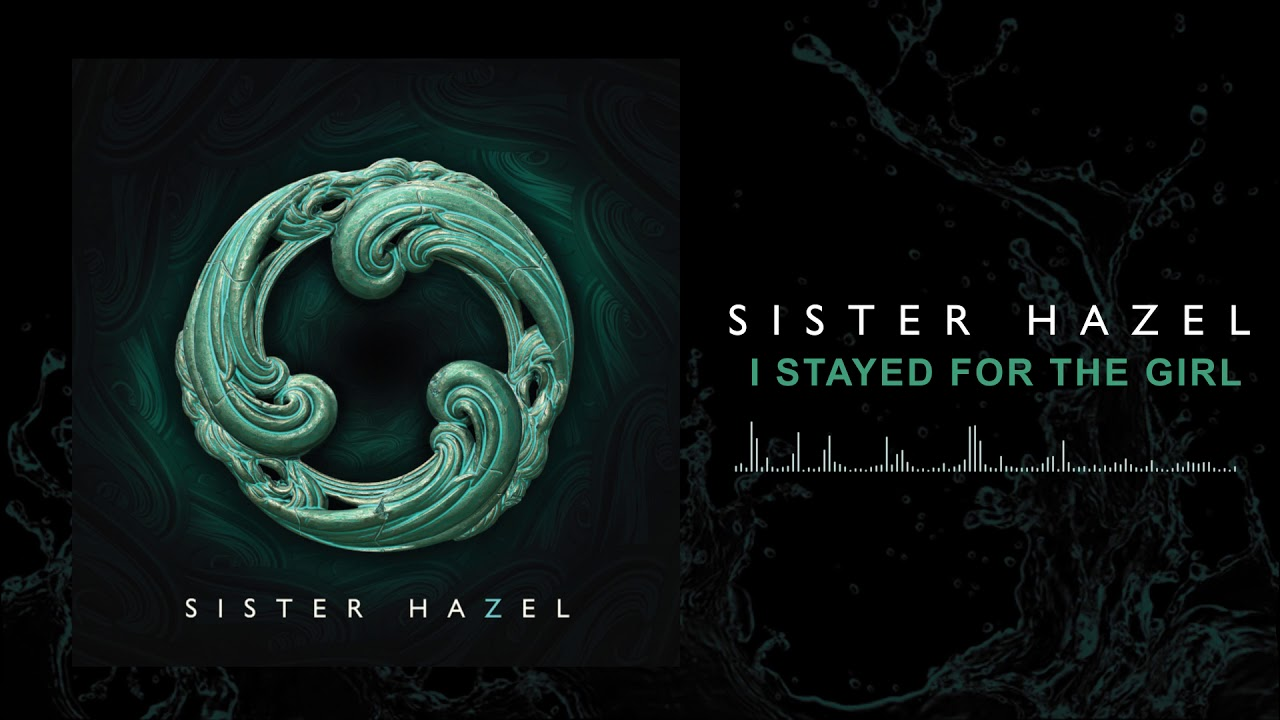 sister-hazel-i-stayed-for-the-girl-official-audio-sister-hazel
