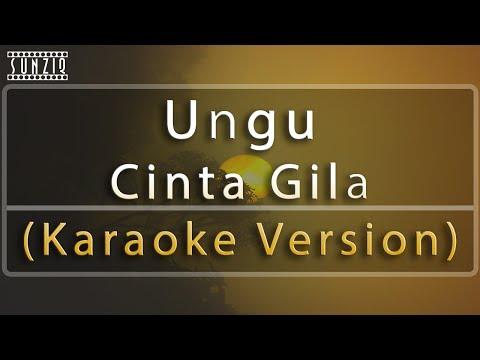 Ungu - Cinta Gila (Karaoke Version + Lyrics) No Vocal #sunziq