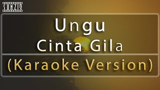Ungu - Cinta Gila (Karaoke Version + Lyrics) No Vocal #sunziq