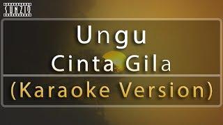 Video Ungu - Cinta Gila (Karaoke Version + Lyrics) No Vocal #sunziq download MP3, 3GP, MP4, WEBM, AVI, FLV Oktober 2017