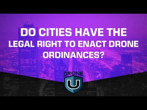 Do cities have the legal right to enact drone ordinances?