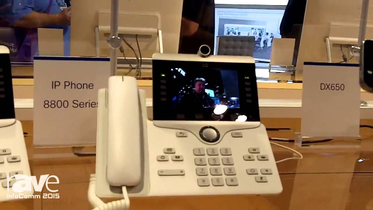 InfoComm 2015: Cisco's Vivek Yadav Shows Off the 8865 and 8845 IP Phone  Endpoints