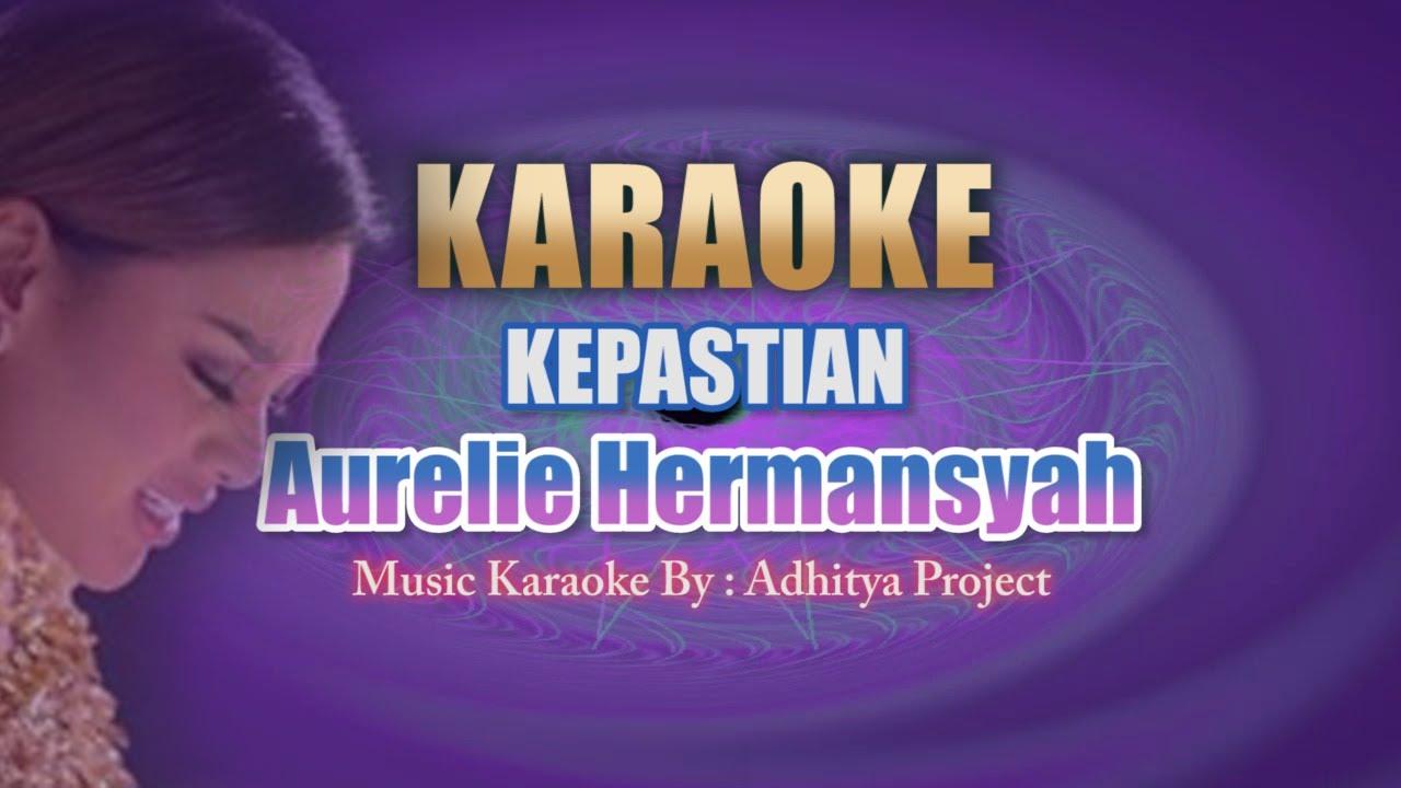 """KARAOKE Aurelie Hermansyah - """"KEPASTIAN"""" (Minus One)"""