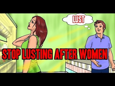 MEN STOP LOOKING LUSTFULLY AT WOMEN !!!