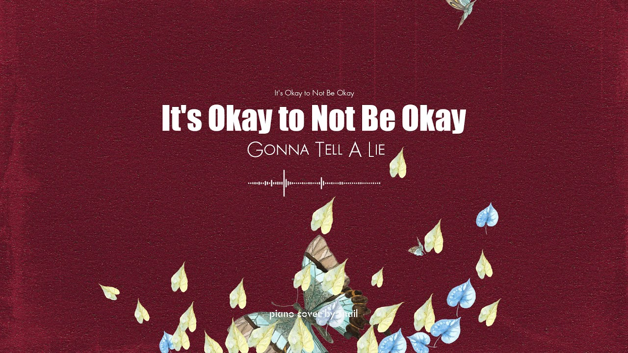 It's Okay to Not Be Okay(사이코지만 괜찮아) - Ep1. Gonna Tell A Lie(piano cover)