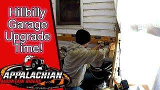 Hillbilly Garage Upgrade!!