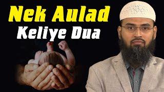 Nek Aur Saleh Aulad   Child Keliye Kounsi Dua Kare By Adv  Faiz Syed