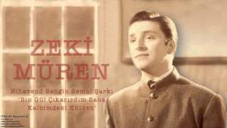 Zeki Müren - Bin Gül Çıkarırdım Sana Kalbimdeki Külden [ 1955-63 Kayıtları © 2002 Kalan Müzik ]