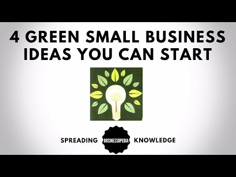 4 Green Small Business Ideas You Can Start with Little Money