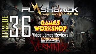 Ep. 36 - Games Workshop Video Game Reviews -  Vermintide