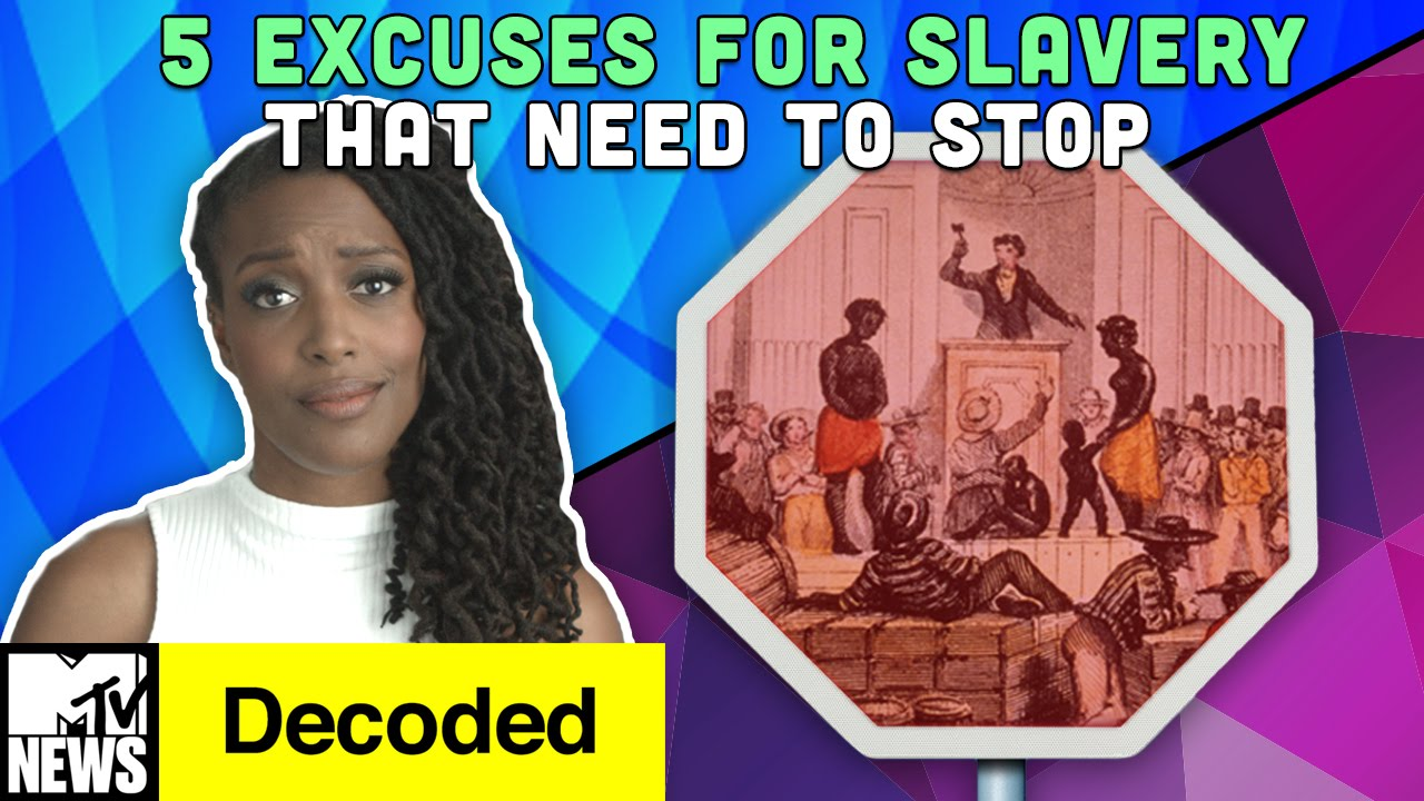 5 Excuses for Slavery That Need to STOP | Decoded | MTV News