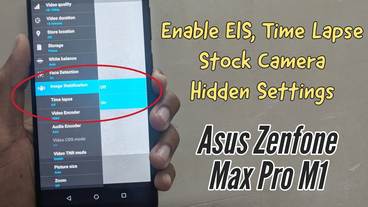 How to Enable EIS, Time Lapse on Asus Zenfone Max Pro M1 | Hidden Camera  Settings | No Root or PC!