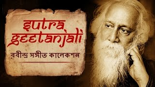 Sutra Geetanjali | Rabindra Sangeet Collection | Bengali Songs