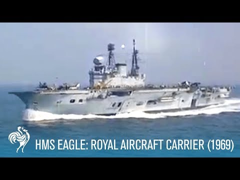 HMS Eagle: Royal Aircraft Carrier (1969) | Extra! | British Pathé