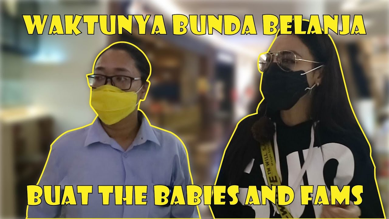 WAKTUNYA BUNDA BELANJA BUAT THE BABIES & FAMS!