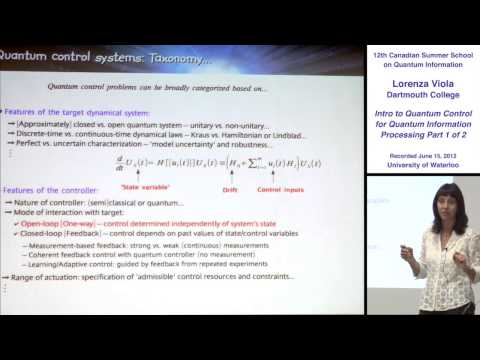 Lorenza Viola - Quantum Control Theory (Part 1) - CSSQI 2012