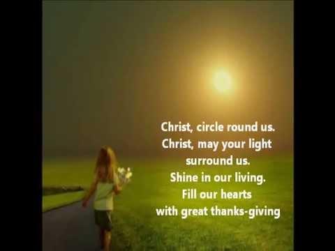 Christ, Circle Round Us By Dan Schutte
