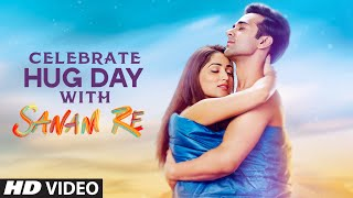 Celebrate HUG DAY With SANAM RE | Pulkit Samrat, Yami Gautam, Divya Khosla Kumar | T-Series