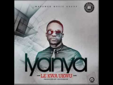 IYANYA - LE KWA UKWU (OFFICIAL FULL SONG) {NEW 2013}