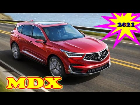 2021 Acura Mdx Type S | 2021 Acura Mdx A Spec | 2021 Acura Mdx Pmc Edition | What We Know
